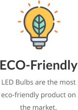 ECO-Friendly LED Bulbs are the most  eco-friendly product on  the market.